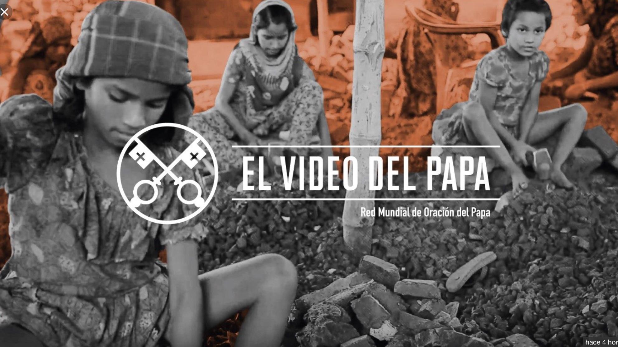 """""""LUCHEMOS CONTRA LA TRATA DE PERSONAS"""". El Video del Papa, Febrero 2019."""